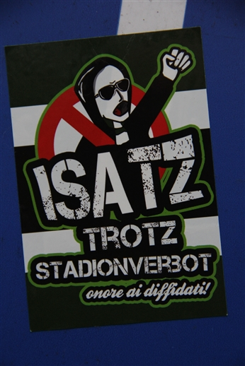 Isatz trotz Stadionverbot - onore ai diffidati!
